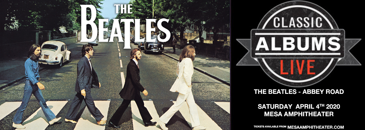 Classic Albums Live Tribute Show: The Beatles - Abbey Road at Mesa Amphitheater